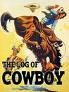 The Log of a Cowboy (Illustrated)