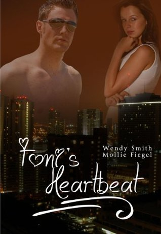 Tonis Heartbeat  by  Wendy Smith