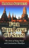 FOR THE LOVE OF SIAM, The Story of King Narai and Constantine Phaulkon