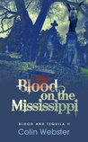 Blood on the Mississippi (Blood and Tequila)