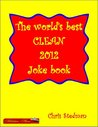 The World's Best 2012 Joke Book