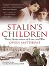 Stalin's Children: Three Generations of Love and War