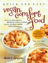 Quick & Easy Vegan Comfort Food: 65 Everyday Meal Ideas for Breakfast, Lunch and Dinner with Over 150 Great-Tasting, Down-Home Recipes