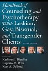 Handbook of Counseling and Psychotherapy With Lesbian, Gay, Bisexual, and Transgender Clients, Second Edition (H)