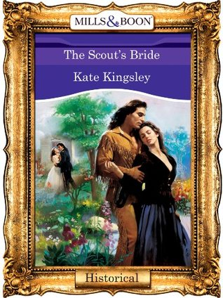 The Scouts Bride (Mills & Boon Vintage 90s Historical)  by  Kate   Kingsley