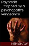 Payback!     ...trapped by a psychopath's vengeance