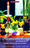Homemaking as a Social Art: Creating a Home for Body, Soul and Spirit