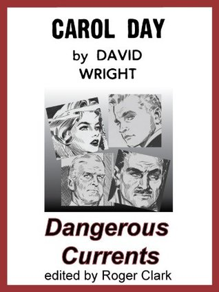 Carol Day - Dangerous Currents  by  David Wright