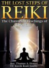 The Lost Steps of Reiki: The Channeled Teachings of Wei Chi