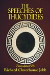 THE SPEECHES OF THUCYDIDES (Hellenica: Essays On Greek Poetry, Philosophy, History And Religion)