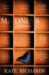 Madness by Kate  Richards