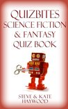 The Quizbites Science Fiction & Fantasy Quiz Book