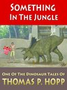 Something In The Jungle (Dinosaur Tales)