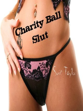 Free download Charity Ball Slut - (BDSM, Submissive, Slut, Erotica) iBook