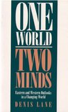 One World, Two Minds