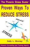 The Phoenix Stress Buster: Proven Ways To Reduce Stress
