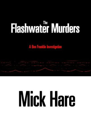 The Flashwater Murders  by  Mick Hare