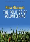 The Politics of Volunteering (PPSS - Polity Political Sociology series)