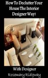 How To Declutter Your House The Interior Designer Way