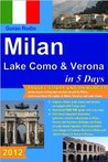 Milan, Lake Como and Verona in 5 Days, 2012, Travel Smart and on Budget, visit more than 50 sights in Milan, Verona and Lake Como in 5 days (Goran Rodin Travel Guides - Travel Guidebook)