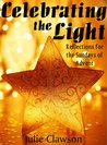 Celebrating the Light: Reflections for the Sundays of Advent