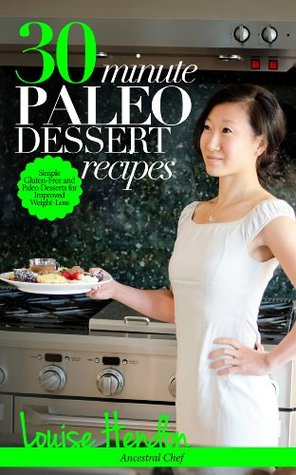 Download 30-Minute Paleo Dessert Recipes PDF by Louise Hendon