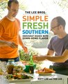 The Lee Bros. Simple Fresh Southern: Knockout Dishes with Down-Home Flavor (9780307351791)