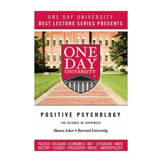 One Day University Presents: Positive Psychology: The Science of Happiness