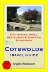 Cotswolds, UK Travel Guide - Sightseeing, Hotel, Restaurant & Shopping Highlights (Illustrated)