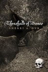 Threshold Of Bones