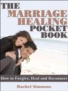 Restore Your Marriage: How To Truly Forgive, Heal And Reconnect