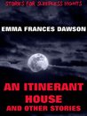 An Itinerant House And Other Stories: Extended Annotated Edition