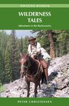 Wilderness Tales: Adventures in the Backcountry (Amazing Stories (Heritage House))