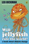 Will Jellyfish Rule the World?: A Book About Climate Change
