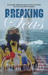Breaking Seas: An overweight, middle-aged computer nerd buys his first boat, quits his job, and sails off to adventure
