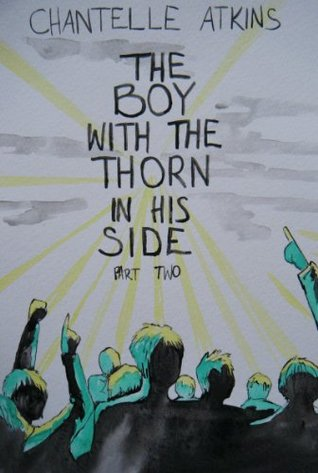 The Boy With The Thorn In His Side (Part 2)
