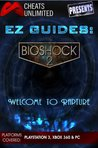 Cheats Unlimited presents EZ Guides: Bioshock 2