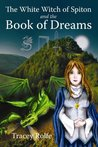 The White Witch of Spiton and the Book of Dreams