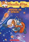 Geronimo Stilton #52: Mouse in Space!