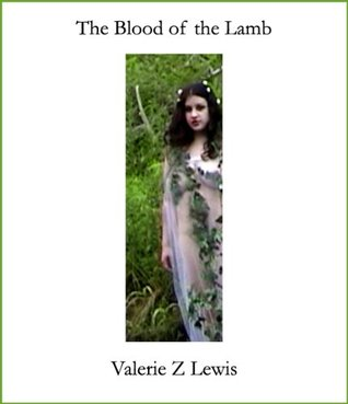 The Blood of the Lamb by Valerie Z. Lewis