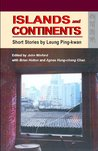 Islands and Continents: Short Stories by Leung Ping-kwan