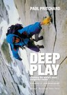Deep Play: Climbing the world's most dangerous routes
