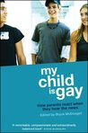 My Child is Gay: How Parents React When They Hear the News