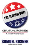 The Jewish Vote: Obama vs. Romney/ A Jewish Voters Guide