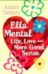 Ella Mental: Love, Life and More Good Sense