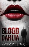 Blood Dahlia - A Thriller (Sarah King Mysteries)