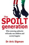 The Spoilt Generation: Standing up to our demanding children