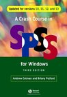 A Crash Course in SPSS for Windows: Updated for  Versions 10, 11, 12 and 13: Updated for Versions 10, 11, 12 and 13