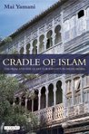 Cradle of Islam: The Hijaz and the Quest for Identity in Saudi Arabia