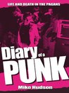 Diary of a Punk: Life and Death in the Pagans